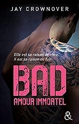 Bad - T4 Amour immortel : Des bad boys, des vrais !