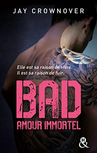 Bad # 4 : Amour Immortel de Jay Crownover