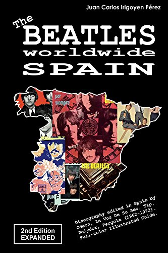 e: Spain - 2nd Edition - Expanded: Discography edited in Spain by Odeon, La Voz De Su Amo, Tip, Polydor, Pergola (1962-1972). Full-color Illustrated Guide. (English Edition) ()