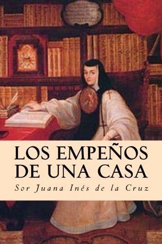 Los Empeños de una Casa por Sor Juana Inés de la Cruz