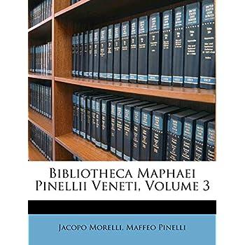 Bibliotheca Maphaei Pinellii Veneti, Volume 3