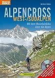 Alpencross West-/Südalpen: Mit dem Mountainbike über die Alpen (Mountainbiketouren) - Achim Zahn