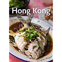 Hong Kong Travel Guide for Food Lovers (2017 Edition) (English Edition)