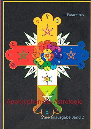 Apokryphen der Astrologie: Studienausgabe Band 2 von [Paracelsus]