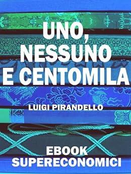 Uno, nessuno e centomila (eBook Supereconomici) di [Pirandello, Luigi]