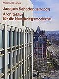 Jacques Schader (1917–2007): Architektur für die Nachkriegsmoderne (Dokumente zur modernen Schweizer Architektur)