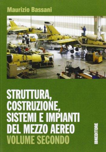 Struttura, costruzione, sistemi e impianti del mezzo aereo. Per gli Ist. tecnici. Con espansione online: 2