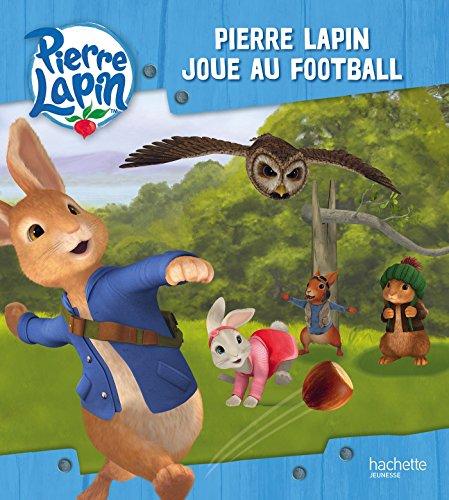 Pierre Lapin / Pierre Lapin joue au football