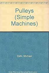 Pulleys (Simple Machines) by Michael S. Dahl (1998-10-01)