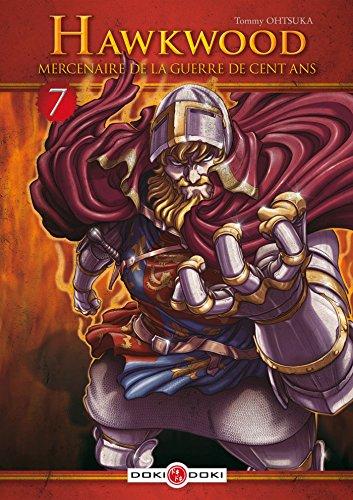 Hawkwood, mercenaire de la guerre de cent ans (7) : Hawkwood, mercenaire de la guerre de Cent ans. 7
