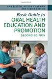 Basic Guide to Oral Health Education and Promotion (Basic Guide Dentistry Series)