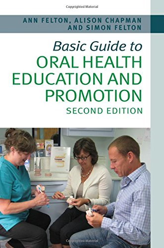 Basic Guide to Oral Health Education and Promotion 2E (Basic Guide Dentistry Series)