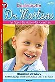 Kinderärztin Dr. Martens 20 – Arztroman: Hänschen im Glück
