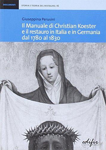 Il manuale di Christian Koester e il restauro in Italia e in Germania dal 1780 al 1830