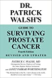 Dr. Patrick Walsh's Guide to Surviving Prostate Cancer (Fourth Edition)