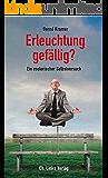 Erleuchtung gefällig?: Ein esoterischer Selbstversuch