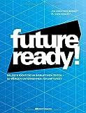 Future-ready!: Gelebte Identität in disruptiven Zeiten - so werden Unternehmen