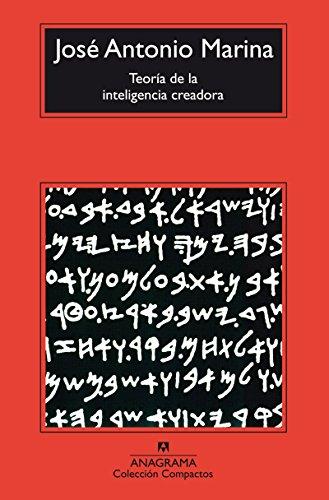 Teoría de la inteligencia creadora (Compactos Anagrama) por José Antonio Marina Torres