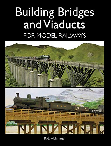 Building Bridges and Viaducts for Model Railways (Railway Modelling)