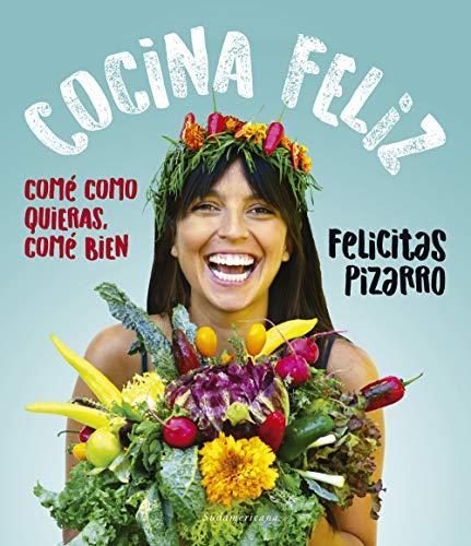 Cocina feliz: Comer acompañados hace bien por Felicitas Pizarro