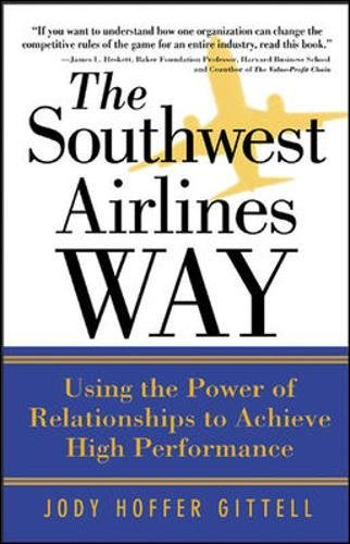 The Southwest Airlines Way: Using the Power of Relationships to Achieve High Performance (Business Books)