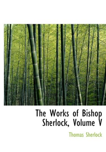 The Works of Bishop Sherlock, Volume V