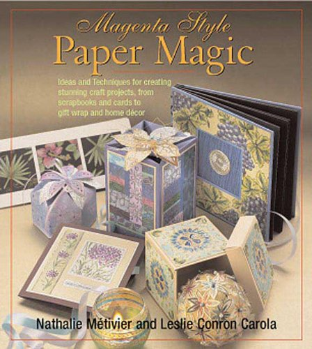 Magenta Style Paper Magic: Ideas and Techniques for Stunning Albums, Cards, Gift Wrap, Home Decor, and More (English Edition) Magenta Magic