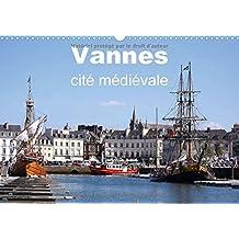Vannes cité médiévale : Vue terrestre et aérienne de la ville de Vannes. Calendrier mural A3 horizontal 2016