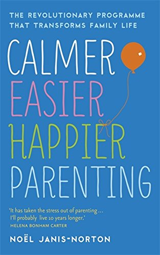 calmer-easier-happier-parenting-the-revolutionary-programme-that-transforms-family-life