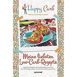 Happy Carb: Meine liebsten Low-Carb-Rezepte: HappyCarb-Bloggerin Bettina Meiselbach verrät uns ihre 150 »Erfolgsrezepte« für mehr Gesundheit und Genuss.
