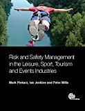 Risk and Safety Management in the Leisure, Sport, Tourism and Events Industries by Mark Piekarz (2015-10-08)