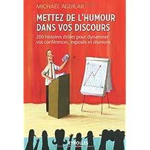 Mettez de l'humour dans vos discours. 200 histoires drôles pour dynamiser vos conférences, exposés et réunions