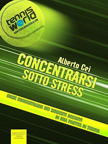 Concentrarsi sotto stress: Come concentrarsi nei momenti decisivi di una partita di tennis