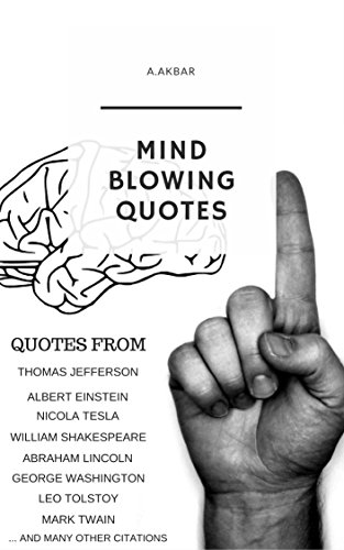 Mind Blowing Quotes   Mind Blowing Quotes Empower Your Speech Ebook A Akbar Amazon In