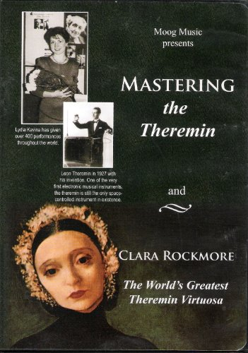Mastering the Theremin and Clara Rockmore the World's Greatest Theremin Virtuosa
