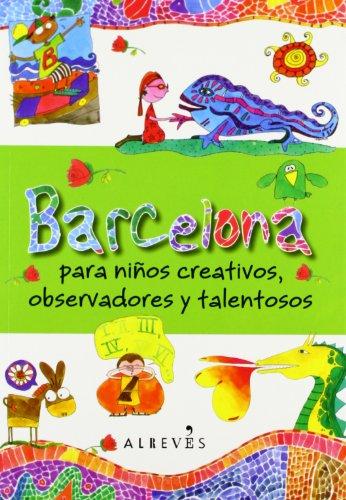 Barcelona para niños creativos, observadores y talentosos