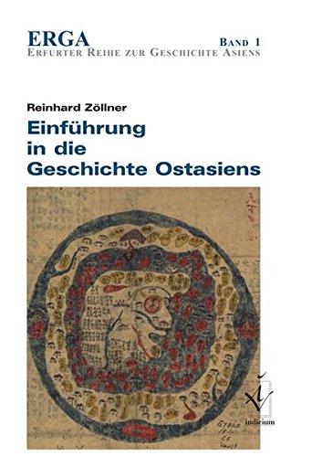 Einführung in die Geschichte Ostasiens (ERGA. Erfurter Reihe zur Geschichte Asiens)