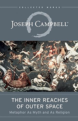 The Inner Reaches of Outer Space: Metaphor as Myth and as Religion (Collected Works of Joseph Campbell) (Paperback) - Common