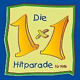 Die 1 x 1 Hitparade für Kids: Musikalisches Kleines Einmaleins