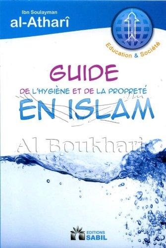 Guide de l'Hygiène et de la Propreté en Islam