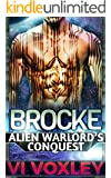 Brocke: Alien Warlord's Conquest (Scifi Surprise Pregnancy Alien Military Romance)