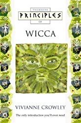 Principles of Wicca (Thorsons Principles Series) by Vivianne Crowley (1998-02-24)