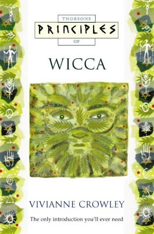 Principles of Wicca (Thorsons Principles Series) by Vivianne Crowley (1998-02-24)