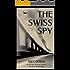 The Swiss Spy (English Edition)