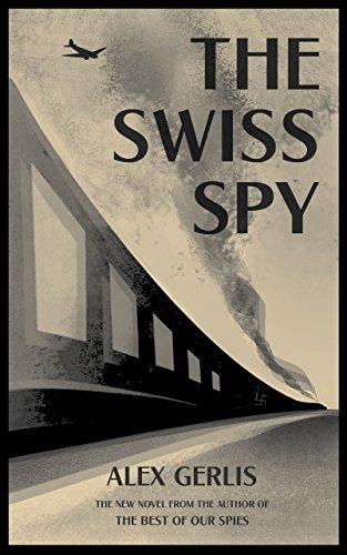 The Swiss Spy by Alex Gerlis