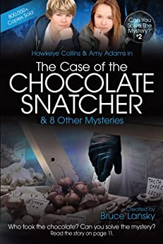 The Case of the Chocolate Snatcher: Can You Solve the Mystery #2 (Can you solve the mystery?) by [Masters, M]