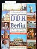 Die DDR und Berlin. Mitten in Europa : Ein Staat und eine Stadt im Brennpunkt der Geschichte. o.A. - Bertelsmann Lexikon Verlag.