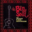 The Big Soul of John Lee Hooker (Hd Remastered, Rarity Bonus Track Edition)