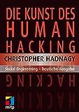 Die Kunst des Human Hacking: Social Engineering - Deutsche Ausgabe (mitp Professional)