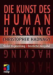 Die Kunst des Human Hacking: Social Engineering - Deutsche Ausgabe (mitp Professional) (German Edition)